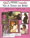 Que Hacer Cuando Vas a Tener UN Bebe (Spanish Edition)