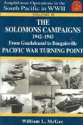 Solomons Campaigns 1942-1943 from Guadalcanal to Bougainville Pacific War Turning Point