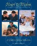 Heart of Wisdom Teaching Approach Bible-based Homeschooling