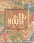 Prescriptions for a Healthy House A Practical Guide for Architects, Builders and Homeowners