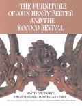 Furniture of John Henry Belter and the Rococo Revival An Inquiry into Nineteenth-Century Fur...