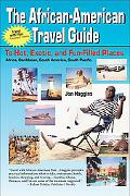 African-American Travel Guide To Hot, Exotic, and Fun-Filled Places