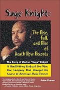 Suge Knight The Rise, Fall, and Rise of Death Row Records  The Story of Marion