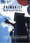 Primarily New Hampshire: A Year in the Lives of Presidential Campaign Staffers Explored in P...