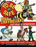 To Be Safe during an Earthquake and Other Emergencies: With Lucy and Her Emergency Buddies