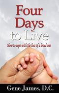 Four Days to Live : How to Cope with the Loss of a Loved One
