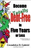 Become Totally Debt-Free in Five Years or Less