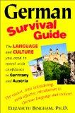 German Survival Guide: The Language and Culture You Need to Travel With Confidence in German...