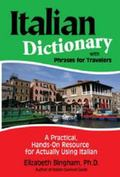 Italian Dictionary with Phrases for Travelers : A Practical, Hand-On Resource for Actually U...