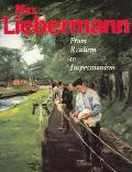 Max Liebermann From Realism to Impressionism