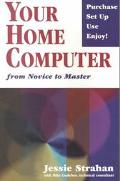 Your Home Computer: From Novice to Master - Jessie Strahan - Paperback