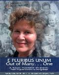 E Pluribus Unum Out Of Many...One A Pictorial Presentation Of A Journey From Fragmentation T...