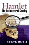 Hamlet : The Undiscovered Country, Second Edition