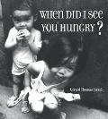 When Did I See You Hungry?