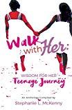 Walk With Her: Wisdom for Her Teenage Journey