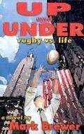 Up and Under Rugby Vs. Life