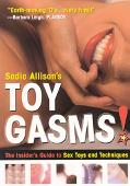 Toygasms The Insider's Guide to Sex Toys and Techniques