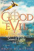 Beyond Good and Evil The Eternal Split-second Sound-light Being