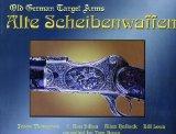 Alte Scheibenwaffen, Vol. II: Old German Target Arms