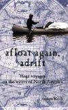 Afloat Again Adrift: Three Voyages on the Waters of North America