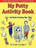 My Potty Activity Book + 45 Toilet Training Tips Parent/Child Interaction With Coloring & Cr...