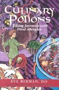 Culinary Potions Eating Joyously With Food Allergies