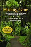 Healing Lyme: Natural Healing of Lyme Borreliosis and the Coinfections Chlamydia and Spotted...