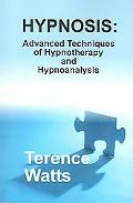 Hypnosis Advanced Techniques of Hypnotherapy and Hypnoanalysis