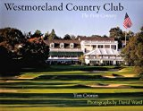 Westmoreland Country Club: The First Century