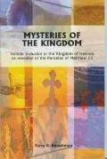 Mysteries of the Kingdom : Gentile Inclusion in the Kingdom of Heaven as Revealed in the Par...