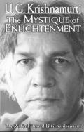 Mystique of Enlightenment The Radical Ideas of U. G. Krishnamurti