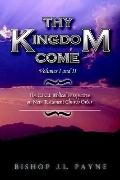 Thy Kingdom Come Vols. 1 and 2 : The Biblical Perspective on New Testament Church Teaching a...