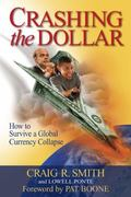 Crashing the Dollar : How to Survive a Global Currency Collapse
