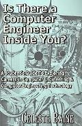 Is There a Computer Engineer Inside You?: A Student's Guide to Exploring Careers in Computer...
