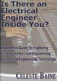 Is There an Electrical Engineer Inside You?: A Student's Guide to Exploring Careers in Elect...