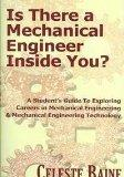 Is There a Mechanical Engineer Inside You?: A Student's Guide to Exploring Careers in Mechan...