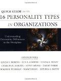 Quick Guide to the 16 Personality Types in Organizations: Understanding Personality Differen...