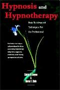 Hypnosis & Hypnotherapy Basic to Advanced Techniques & Procedures for the Professional