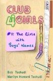 Club4Girls: #1: The Girls With Boys' Names