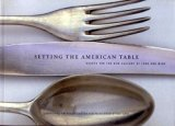 Setting The American Table: Essays For The New Culture Of Food And Wine