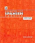 Breaking the Spanish Barrier Level II (Intermediate)