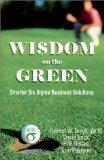 Wisdom on the Green : Smarter Six Sigma Business Solutions