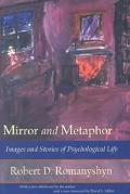 Mirror and Metaphor Images and Stories of Psychological Life