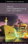 Strategic Asia 2006-07 Trade, Interdependence, and Security