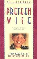 On Becoming Preteen Wise Parenting Your Child from 8-12 Years