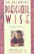 On Becoming Preschool Wise Optimizing Educational Outcomes What Preschoolers Need to Learn