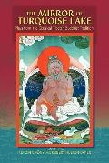 The Mirror Of Turquoise Lake: Plays From The Classical Tibetan Buddhist Tradition