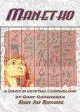 Manetho: A Study in Egyptian Chronology : How Ancient Scribes Garbled an Accurate Chronology...