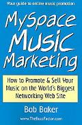 Myspace Music Marketing How to Promote & Sell Your Music on the World's Biggest Networking W...