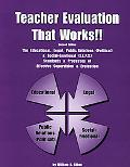 Teacher Evaluation That Works!! The Educational, Legal, Public Relations (Political) & Socia...
